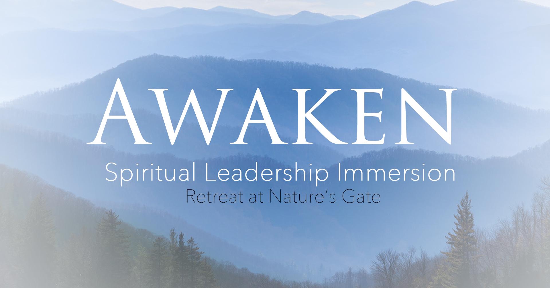 AWAKEN! Spiritual Leadership Immersion Retreat_edited